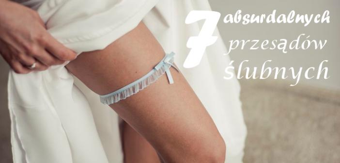 7 absurdalnych przesądów ślubnych, z których można się pośmiać