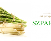 Jak przygotować szparagi?