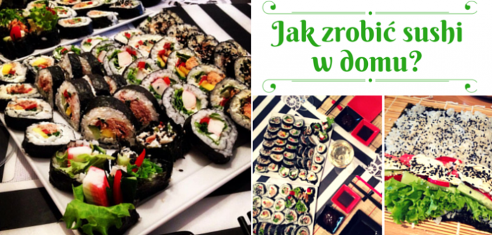 Jak zrobić sushi w domu krok po kroku?