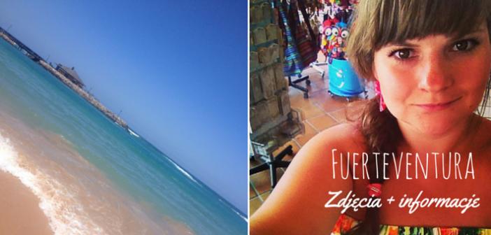 Ulubione zdjęcia z wakacji: Fuerteventura + kilka słów o wyspie