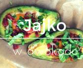 Pomysł na Wielkanocne śniadanie – jajko w awokado