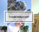 Co zwiedzić w Berlinie w jeden dzień?
